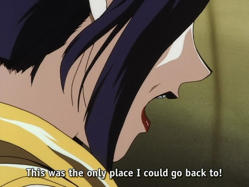"""Faye: """"This was the only place I could go back to!"""" during the Cowboy Bebop ending"""